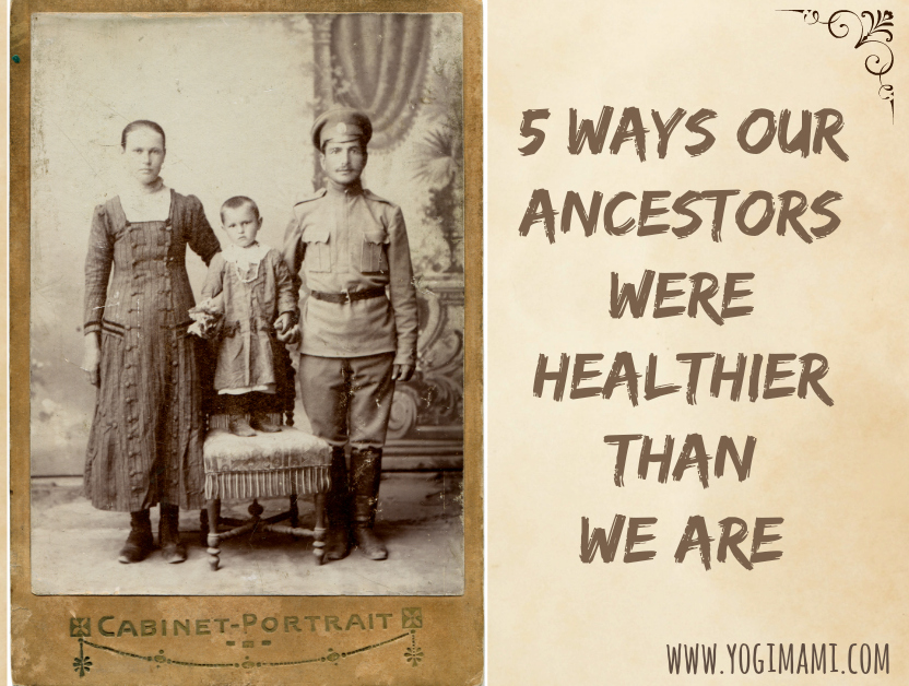 Ancestors Were Healthier Than We Are