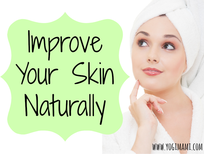 Improve Skin Natually